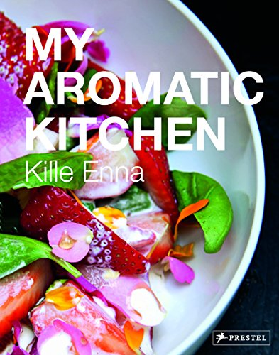 My Aromatic Kitchen by Kille Enna