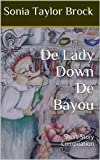 Download De Lady Down De Bayou: Short Story Compilation (The Swamp Witch Series Book 1) in PDF ePUB Free Online