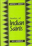 Stories of Indian Saints, Justin E. Abbott and Narhar Godbole, 8120804694
