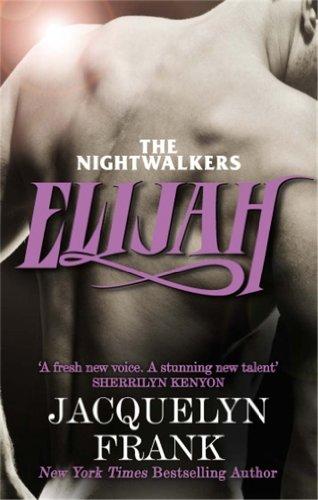 Elijah Number 3 In Series The Nightwalkers Series Kindle