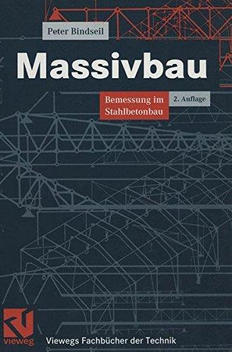 Massivbau: Bemessung im Stahlbetonbau (Viewegs Fachbücher der Technik)
