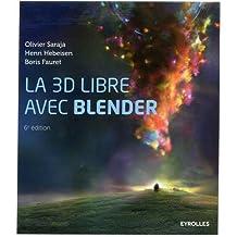 3D LIBRE AVEC BLENDER (LA) 6E ÉD.