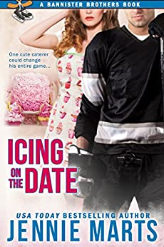Icing On The Date: A Bannister Brothers Book by [Marts, Jennie]