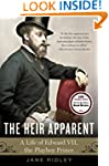 The Heir Apparent: A Life of Edward V...