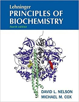 Lehninger Principles of Biochemistry, Fourth Edition ...