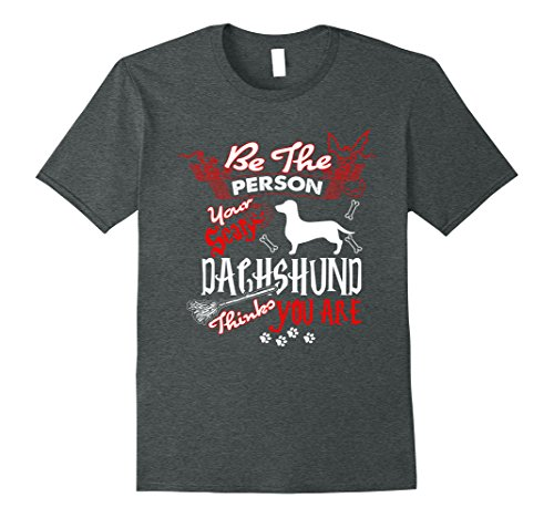 People To Be For Halloween (Mens Be The Person Your Scary Dachshund Halloween Gift T-Shirt XL Dark Heather)