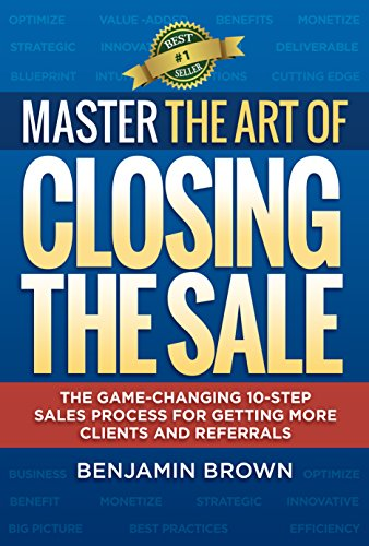Image result for benjamin brown master the art of closing the sale