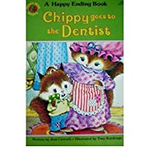 Jane Carruth - Chippy Goes To The Dentist (Honey Bear - Happy Ending Books) / by Jane Carruth / Tony Hutchings (Illustrator)