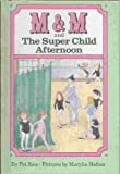 M and M and the Super Child Afternoon, Pat Ross, 0670812080