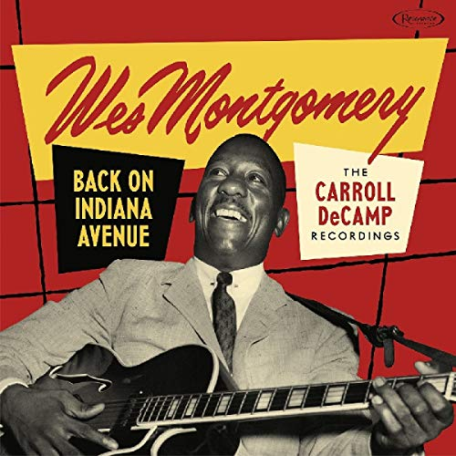 Back on Indiana Avenue: The Carroll DeCamp Recordings [2 CD] (Best Of Wes Montgomery)