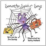 Samantha Spider Says, Jim Dunlap, 1456017667