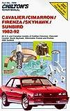 Cavalier, Skyhawk, Cim, 2000 Firenza, and Sunbird, 1982-92 (Chilton's Repair Manual)