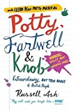 Potty, Fartwell and Knob: From Luke Warm to Minty Badger - Extraordinary But True Names of British People