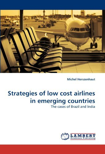 strategies-of-low-cost-airlines-in-emerging-countries-the-cases-of-brazil-and-india-by-michel-hersze