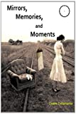 Mirrors, Memories, and Moments, Duane Delamarter, 1494445328