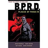 B.P.R.D.: Plague of Frogs Hardcover Collection Volume 3 by Guy Davis (Artist), Dave Stewart (Artist), Mike Mignola (20-Mar-20