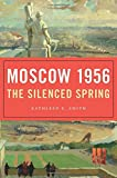 Moscow 1956: The Silenced Spring