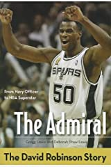 The Admiral: The David Robinson Story (ZonderKidz Biography) Paperback