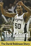 The Admiral: The David Robinson Story (ZonderKidz Biography)