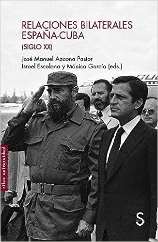 Relaciones bilaterales España-Cuba Siglo XX Sílex Universidad ...