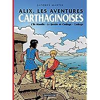 ALIX LES AVENTURES CARTHAGINOISES : L'ÎLE MAUDITE/LE SPECTRE DE CARTHAGE / CARTHAGE