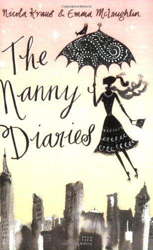 The Nanny Diaries : A Novel by Kraus, Nicola, McLaughlin, Emma (2002) Paperback