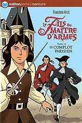 Le fils du maître d'armes, Tome 3 : Le complot parisien