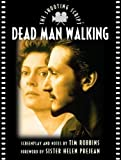 Dead Man Walking (Newmarket Shooting Script) 1st (first) Trade Paper Edition by Robbins, Tim, Prejean, Helen published by Newmarket Press (1999)