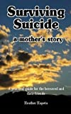 Surviving Suicide: a mother's story