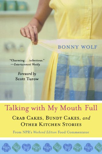 Talking with My Mouth Full: Crab Cakes, Bundt Cakes, and Other Kitchen Stories