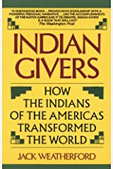 Indian Givers: How the Indians of the Americas Transformed the World Kindle Edition