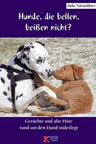 Hunde, die bellen, beißen nicht?: Gerüchte und alte Hüte rund um den Hund widerlegt (Das besondere Hundebuch)