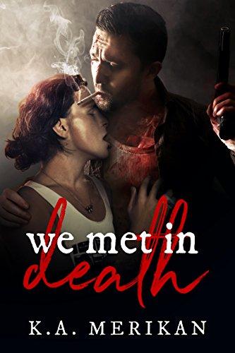 We Met in Death (gay dark romance) by [Merikan, K.A.]