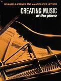 Creating Music at the Piano, Amanda Vick Lethco and Ruby T. Palmer, 0739017934