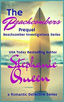 The Beachcombers: Prequel -  Beachcomber Investigations Series by [Queen, Stephanie]