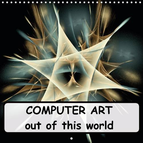 COMPUTER ART out of this world 2016: Digital, computer-generated art
