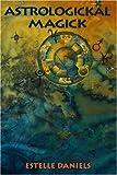 Astrologikal Magick, Estelle Daniels, 0877288267
