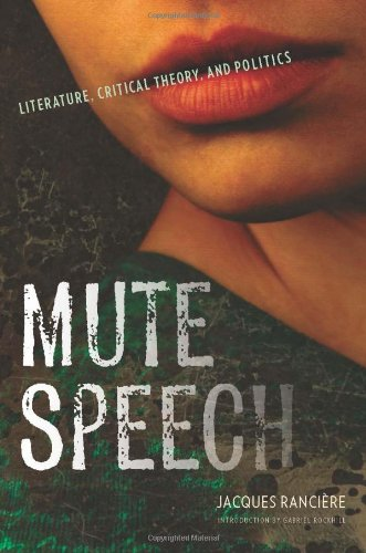 Mute Speech: Literature, Critical Theory, and Politics (New Directions in Critical Theory)