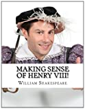 Making Sense of Henry VIII!, William Shakespeare and BookCaps, 1483984680