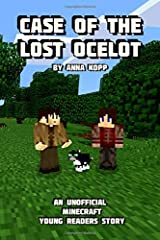 Case of the Lost Ocelot: An Unofficial Minecraft Young Readers Story Paperback