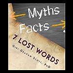 7 Lost Words | Gini Graham Scott PhD