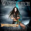 Water Witch: Witches of Etlantium, Book 1 Audiobook by Thea Atkinson Narrated by Meghan Crawford