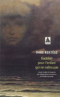 Kaddish pour l'enfant qui ne naîtra pas par Kertész