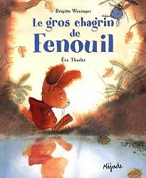 Le gros chagrin de Fenouil