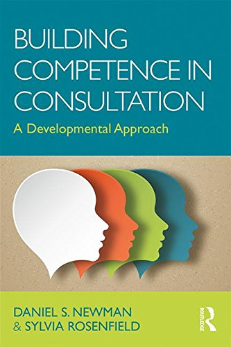 Building Competence in School Consultation: A Developmental Approach