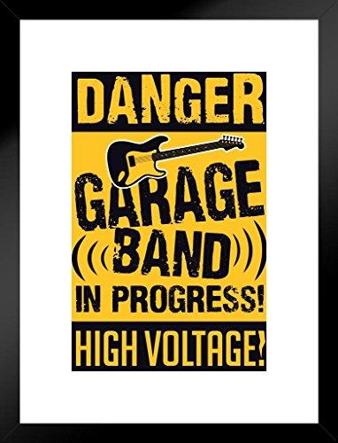 Danger Garage Band In Progress! High Voltage! Warning Sign Matted Framed Poster by ProFrames 20x26 inch