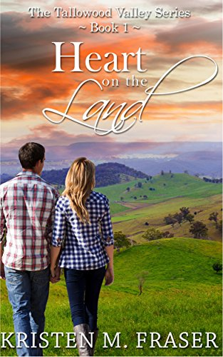 Heart on the Land (The Tallowood Valley Series Book 1) by [Fraser, Kristen M.]