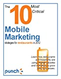 The 10 Most Critical Mobile Marketing Strategies for Restaurants in 2012