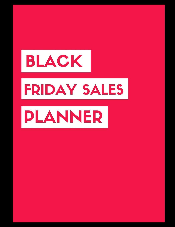 Black Friday Sales Planner: Black Friday Cyber Monday