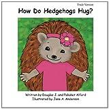 How Do Hedgehogs Hug? Trade Version, Douglas Alford and Pakaket Alford, 1495208761